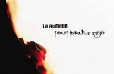 La Rumeur – Tout Brûle Déjà