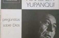 Atahualpa Yupanqui – Preguntitas Sobre Dios