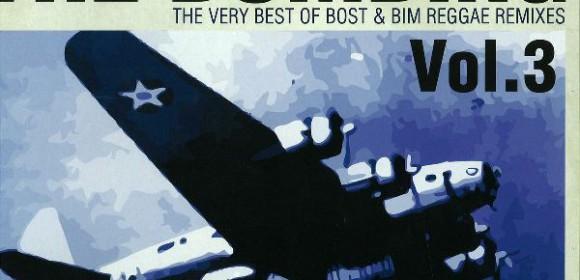 Bost & Bim – The Bombing: The Very Best Of Bost & Bim Reggae Remixes Vol. 3