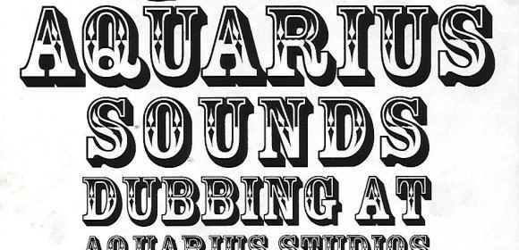 Aquarius Sounds-Dubbing At Aquarius Studios 1977-1979